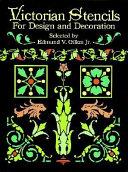 Victorian Stencils for Design and Decoration