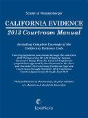 California Evidence 2013 Courtroom Manual