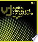 Vj Audio Visual Art And Vj Culture