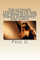 The Ultimate Collection of S M and BDSM Rules For FEMALE Submissives and Slaves