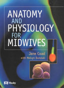 Cover of Anatomy and Physiology for Midwives