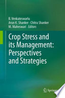 Crop Stress And Its Management  Perspectives And Strategies