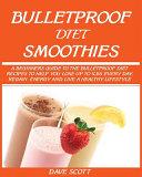 BULLETPROOF DIET SMOOTHIE Book