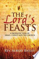 The Lord s Feasts  A Prophetic View of Israel  Christ  and the Church