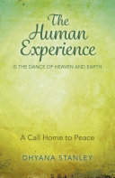 The Human Experience Is The Dance Of Heaven And Earth