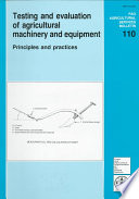 Testing and Evaluation of Agricultural Machinery and Equipment  : Principles and Practices , Edição 110