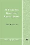 An Elementary Grammar of Biblical Hebrew