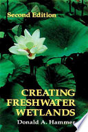 Creating Freshwater Wetlands, Second Edition