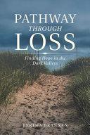 Pathway Through Loss