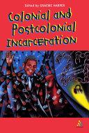 Colonial and Post-Colonial Incarceration Pdf/ePub eBook