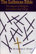 The Lutheran Ethic The Impact Of Religion On Laymen And Clergy