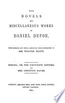 The Novels and Miscellaneous Works of Danile De Foe  Roxana  or  The fortunate mistress  Mrs  Christian Dav