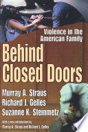 """""""Behind Closed Doors: Violence in the American Family"""" by Murray Murray Arnold Straus, Richard J. Gelles, Suzanne K. Steinmetz"""