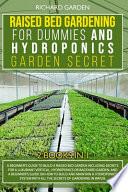 Raised Bed Gardening for Dummies and Hydroponics Garden Secret