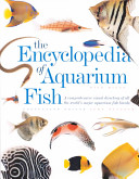 The Encyclopedia Of Aquarium Fish