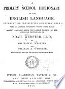 A Primary School Dictionary of the English Language, Explanatory, Pronouncing, and Synonymous