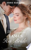 The Marquess Tames His Bride  Mills   Boon Historical   Brides for Bachelors  Book 2  Book