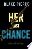 Her Last Chance  A Rachel Gift FBI Suspense Thriller   Book 2