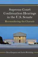 Supreme Court Confirmation Hearings in the U S  Senate