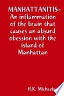 MANHATTANITIS-an Inflammation of the Brain that Causes an Absurd Obession with the Island of Manhattan