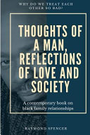 Thoughts of a Man  Reflections of Love and Society