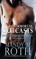 Broken Communication (Immortal Outcasts) Large Print