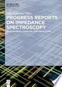 Progress Reports on Impedance Spectroscopy