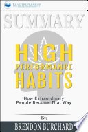 Summary: High Performance Habits: How Extraordinary People ...