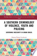 A Southern Criminology of Violence  Youth and Policing