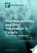 Pharmacokinetics and Drug Metabolism in Canada  The Current Landscape