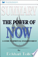 Summary of The Power of Now: A Guide to Spiritual ...
