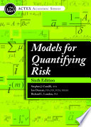 Models for Quantifying Risk  Sixth Edition