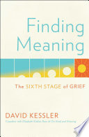 """""""Finding Meaning: The Sixth Stage of Grief"""" by David Kessler"""