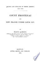 Count Frontenac and New France Under Louis XIV Book