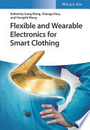 Flexible And Wearable Electronics For Smart Clothing Book PDF
