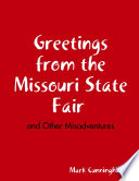 Greetings from the Missouri State Fair and Other Misadventures Book