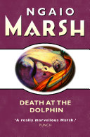 Pdf Death at the Dolphin (The Ngaio Marsh Collection) Telecharger