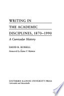 Writing in the Academic Disciplines, 1870-1990