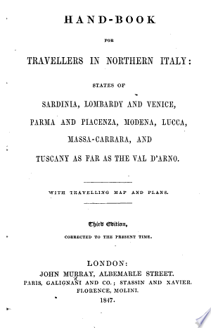 Download Hand-Book for Travellers in Northern Italy ... With travelling map and plans. Third edition [of the work originally written by Sir Francis Palgravel, corrected to the present time PDF