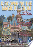 Discovering The Magic Kingdom  An Unofficial Disneyland Vacation Guide