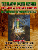 "The Braxton County Monster Updated & Revised Edition The Cover-up of the ""Flatwoods Monster"" Revealed Expanded"