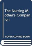 The Nursing Mother s Companion Book