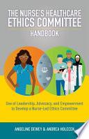 The Nurse S Healthcare Ethics Committee Handbook