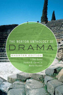 The Norton Anthology Of Drama Shorter Edition Book