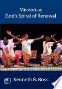 Mission As God S Spiral Of Renewal