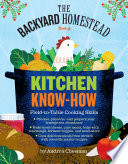 """""""The Backyard Homestead Book of Kitchen Know-How: Field-to-Table Cooking Skills"""" by Andrea Chesman"""