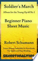 Soldier s March Album for the Young Opus 68 Number 2 Beginner Piano Sheet Music Book