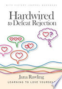 Hardwired to Defeat Rejection
