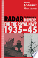 The Development of Radar Equipments for the Royal Navy  1935   45
