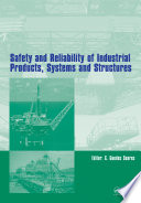 Safety and Reliability of Industrial Products, Systems and Structures